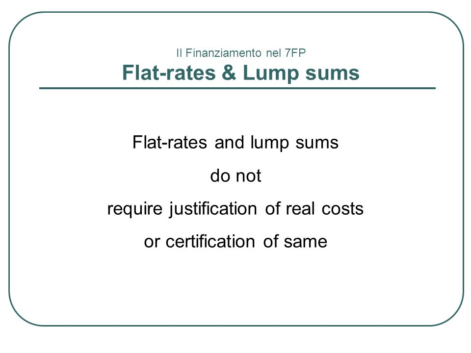 Flat-rates & Lump sums Flat-rates and lump sums do not