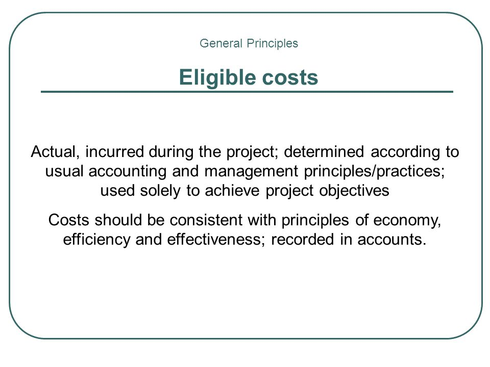 General Principles Eligible costs.