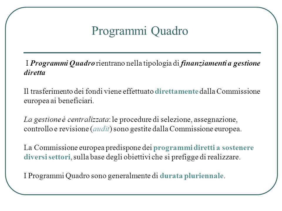 Programmi Quadro I Programmi Quadro rientrano nella tipologia di finanziamenti a gestione diretta.