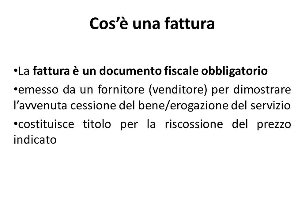 Cos'è una fattura La fattura è un documento fiscale obbligatorio