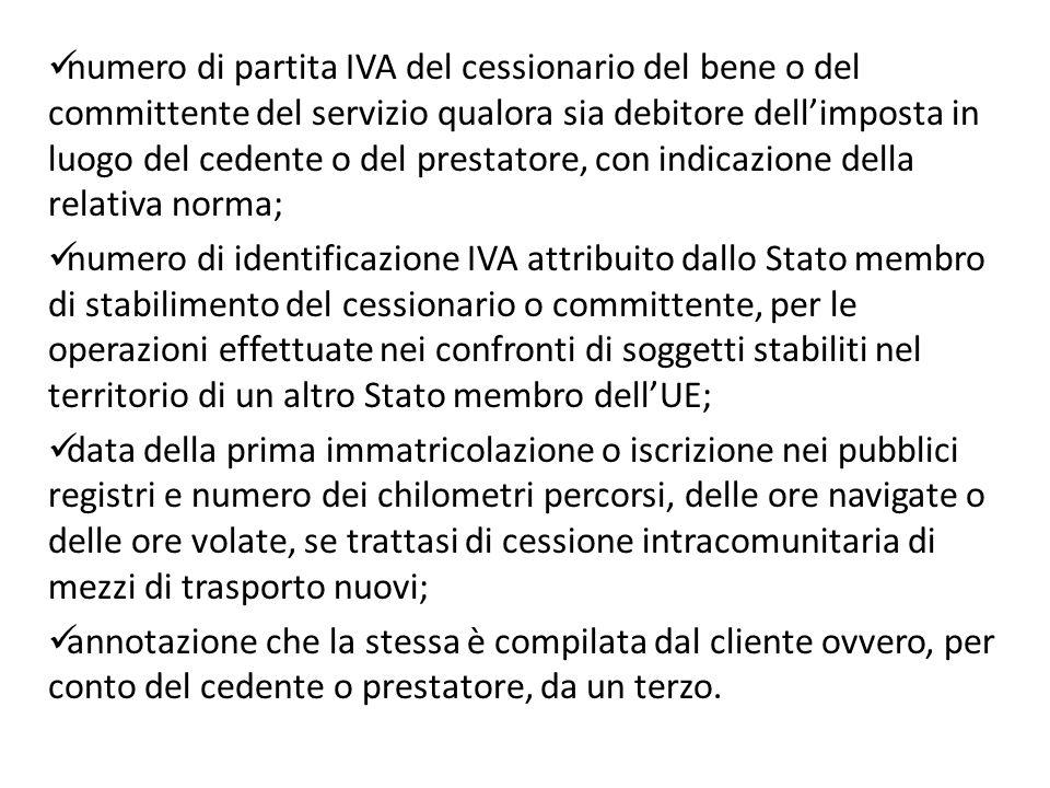 numero di partita IVA del cessionario del bene o del committente del servizio qualora sia debitore dell'imposta in luogo del cedente o del prestatore, con indicazione della relativa norma;