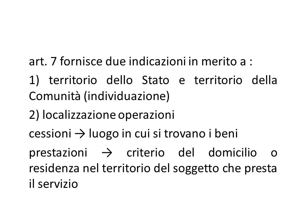 art. 7 fornisce due indicazioni in merito a :