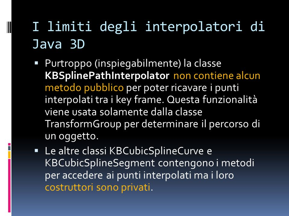 I limiti degli interpolatori di Java 3D