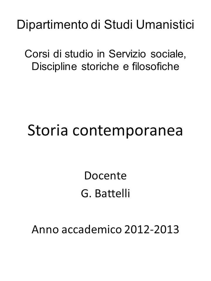 Storia contemporanea Docente G. Battelli Anno accademico 2012-2013
