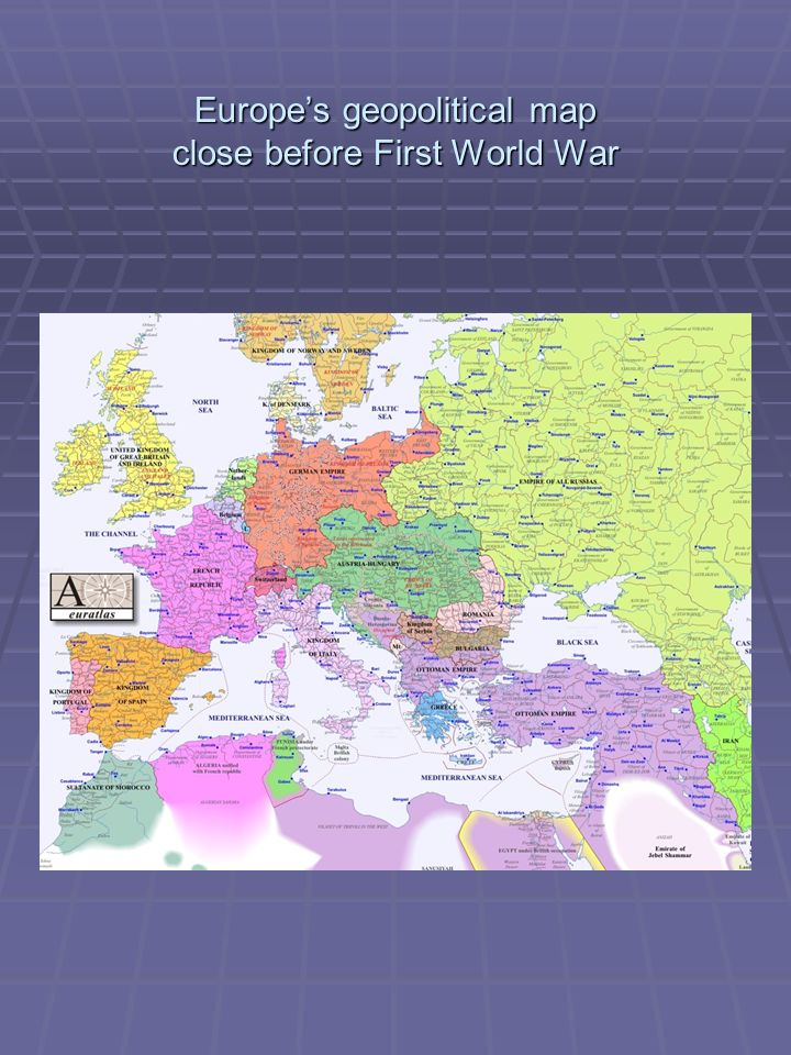 Europe's geopolitical map close before First World War