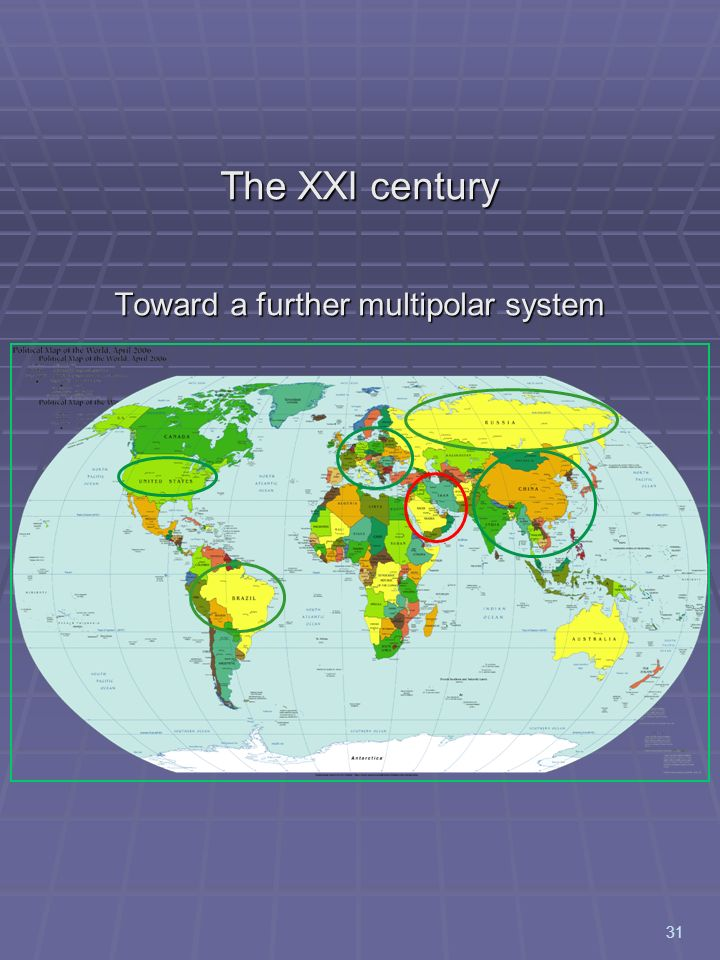 The XXI century Toward a further multipolar system
