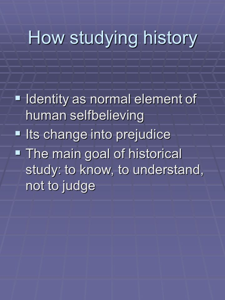 How studying history Identity as normal element of human selfbelieving
