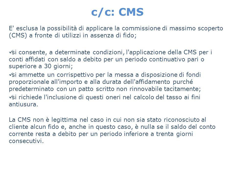 c/c: CMS E esclusa la possibilità di applicare la commissione di massimo scoperto (CMS) a fronte di utilizzi in assenza di fido;