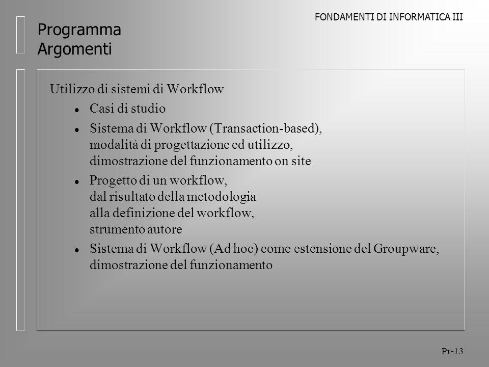 Programma Argomenti Utilizzo di sistemi di Workflow Casi di studio