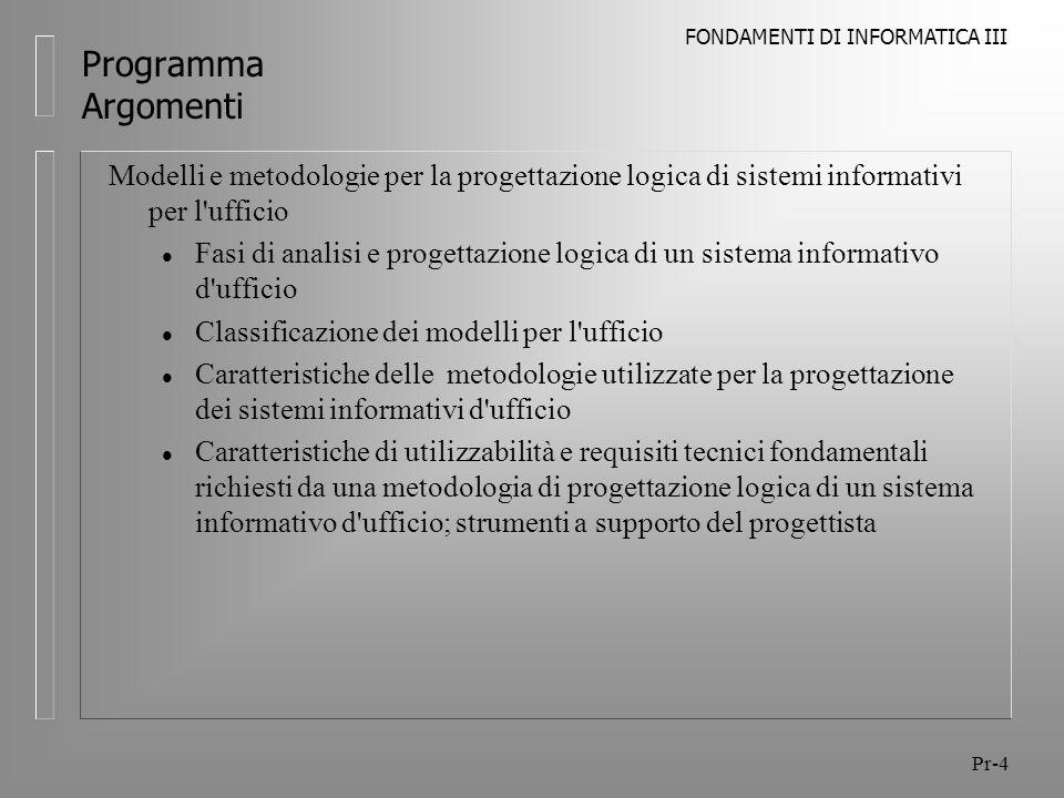 Programma Argomenti Modelli e metodologie per la progettazione logica di sistemi informativi per l ufficio.