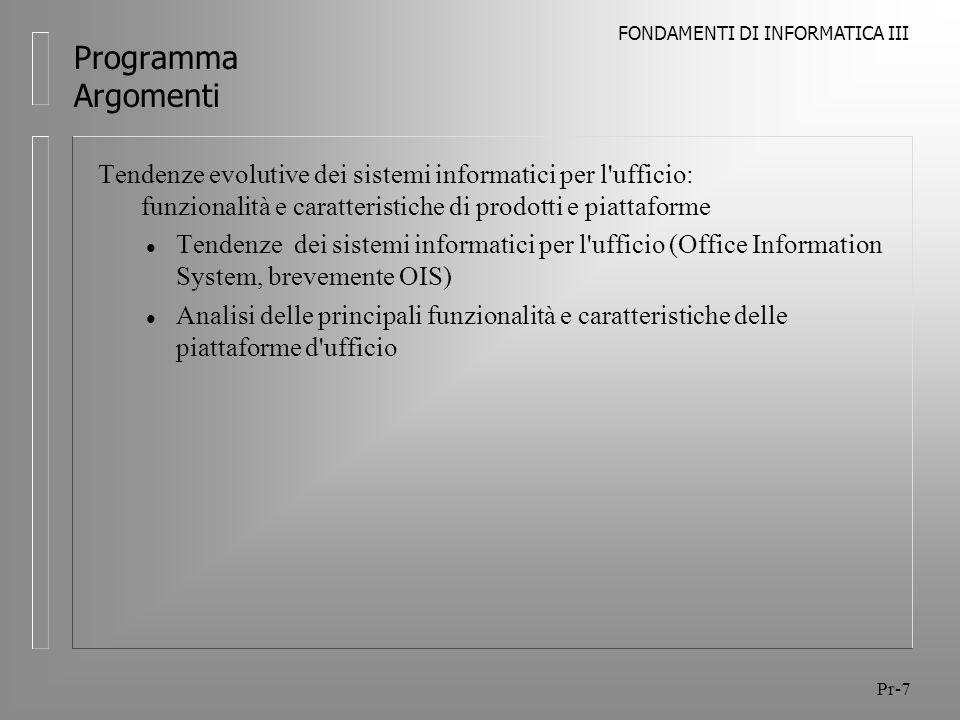 Programma Argomenti Tendenze evolutive dei sistemi informatici per l ufficio: funzionalità e caratteristiche di prodotti e piattaforme.