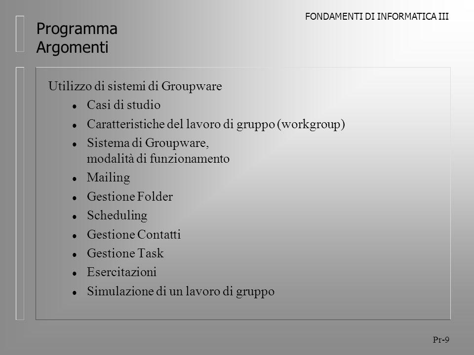 Programma Argomenti Utilizzo di sistemi di Groupware Casi di studio