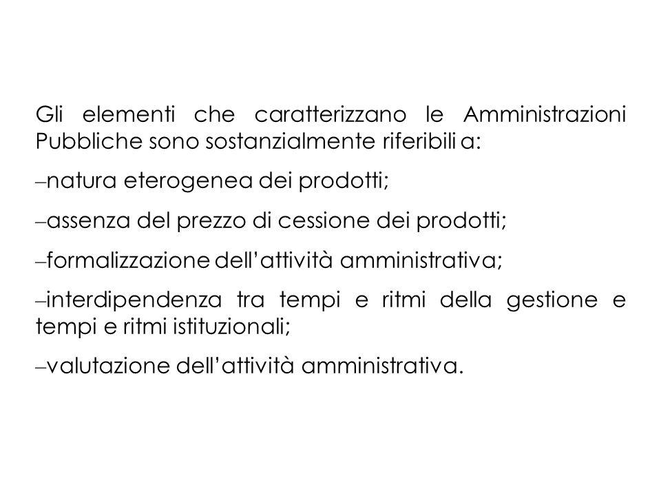 Gli elementi che caratterizzano le Amministrazioni Pubbliche sono sostanzialmente riferibili a: