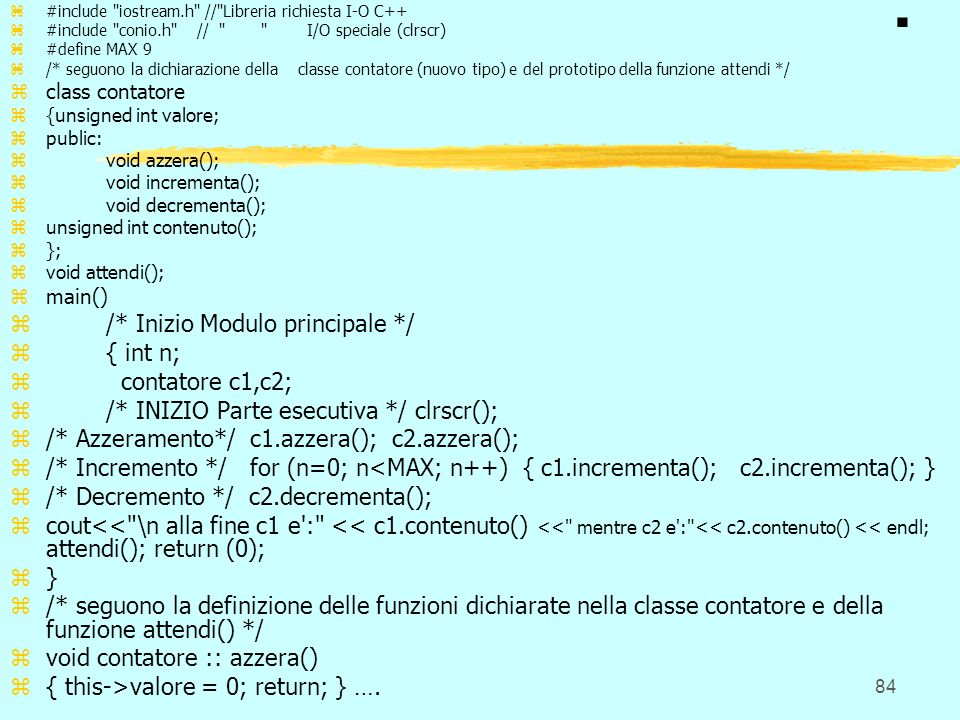 . /* Inizio Modulo principale */ { int n; contatore c1,c2;