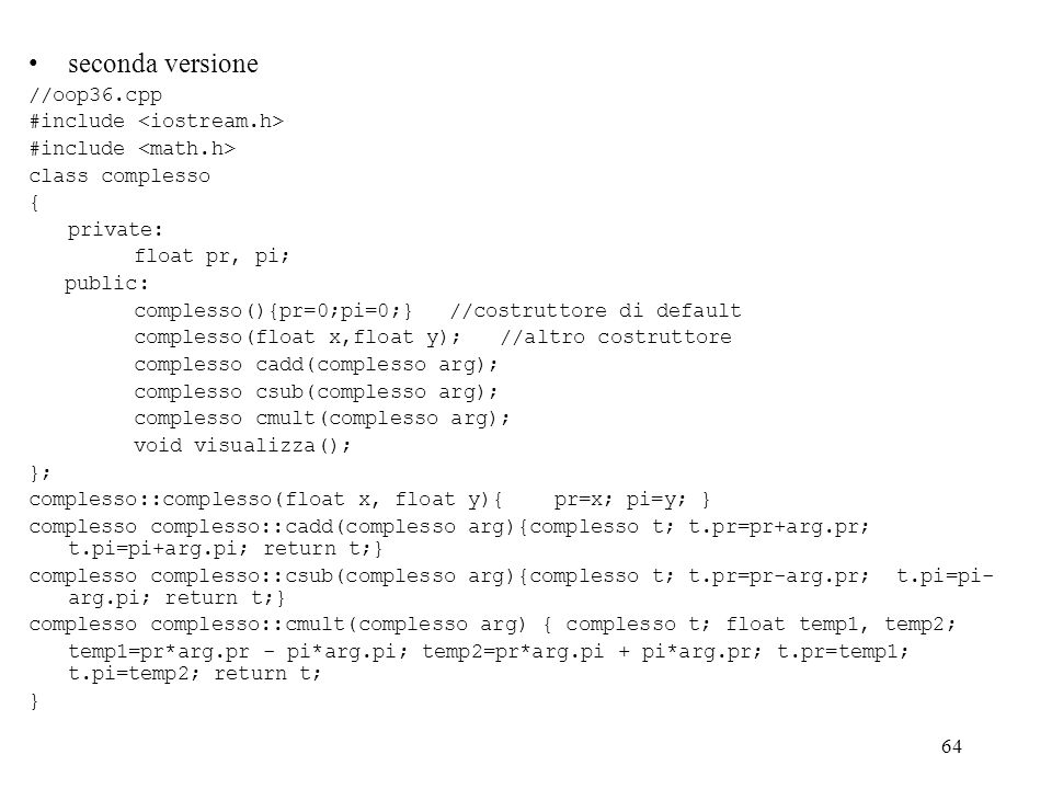 seconda versione //oop36.cpp #include <iostream.h>