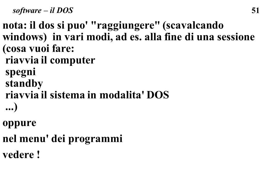 riavvia il sistema in modalita DOS ...) oppure