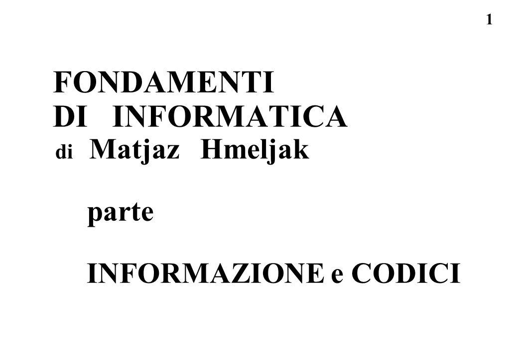 FONDAMENTI DI INFORMATICA parte INFORMAZIONE e CODICI