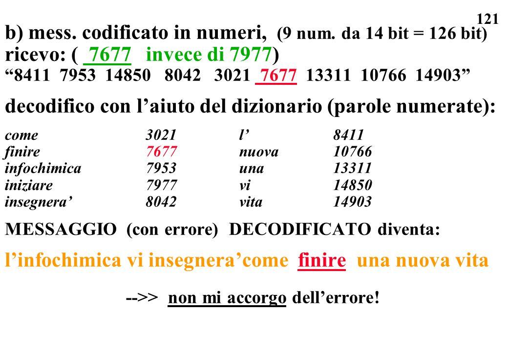 b) mess. codificato in numeri, (9 num. da 14 bit = 126 bit)