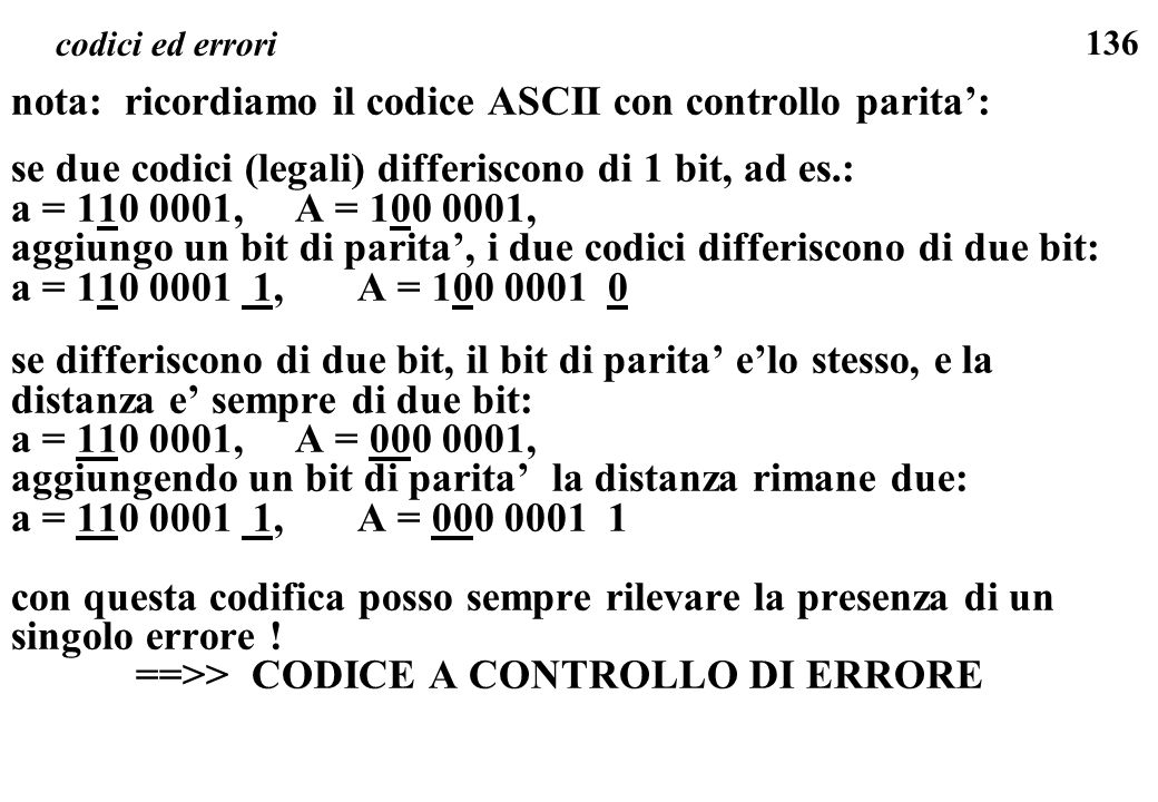 nota: ricordiamo il codice ASCII con controllo parita':