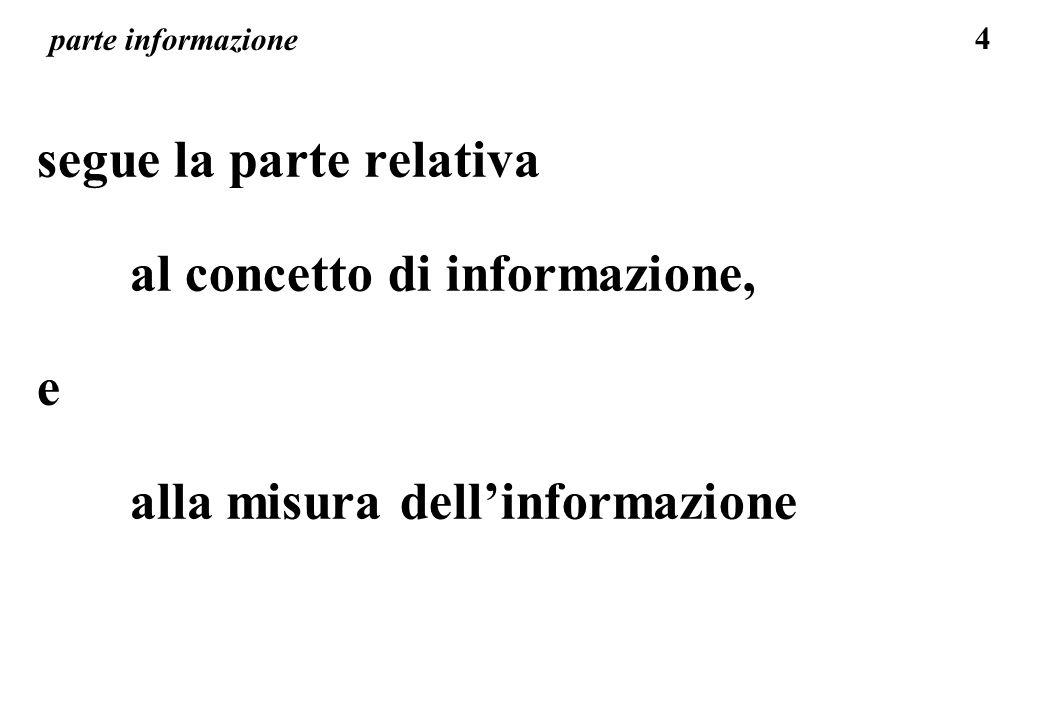 segue la parte relativa al concetto di informazione, e