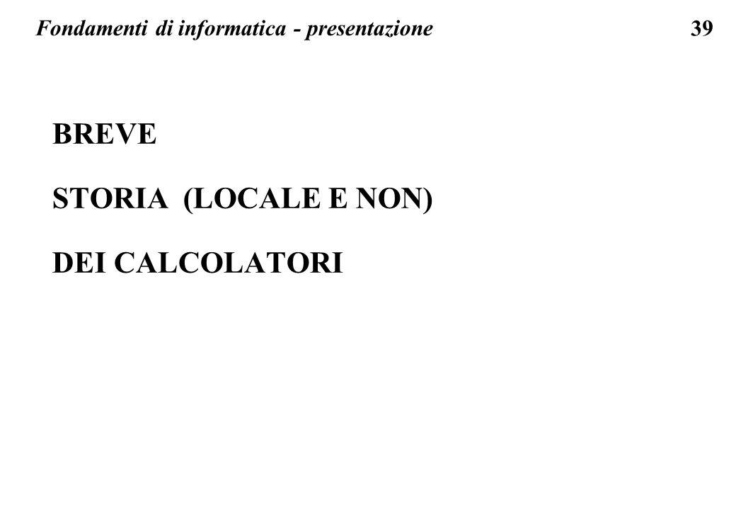 BREVE STORIA (LOCALE E NON) DEI CALCOLATORI