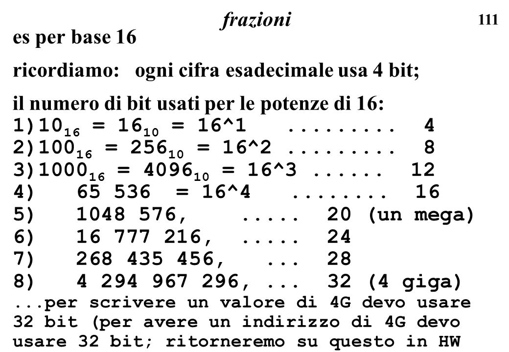 ricordiamo: ogni cifra esadecimale usa 4 bit;