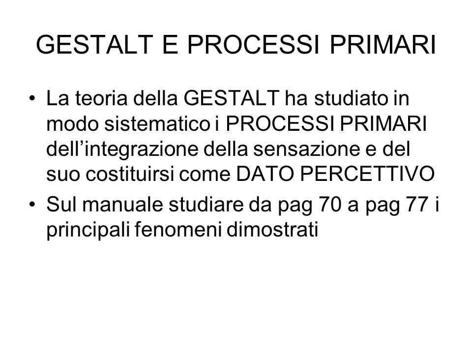 GESTALT E PROCESSI PRIMARI
