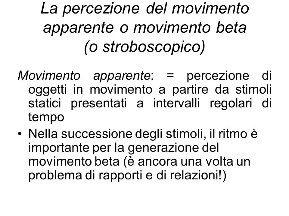 La percezione del movimento apparente o movimento beta (o stroboscopico)