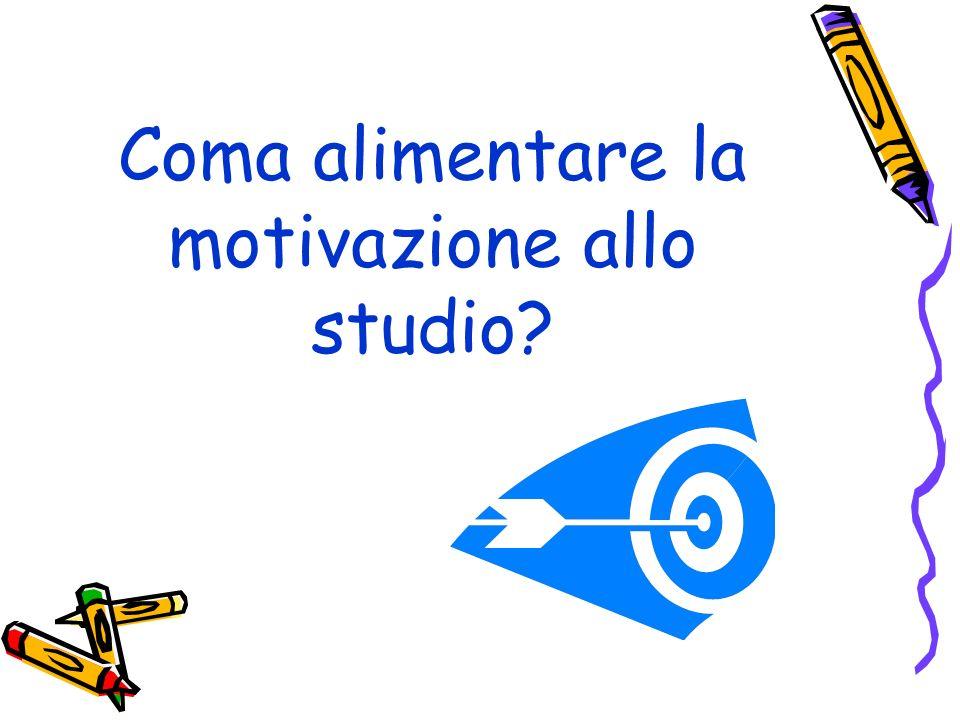 Coma alimentare la motivazione allo studio