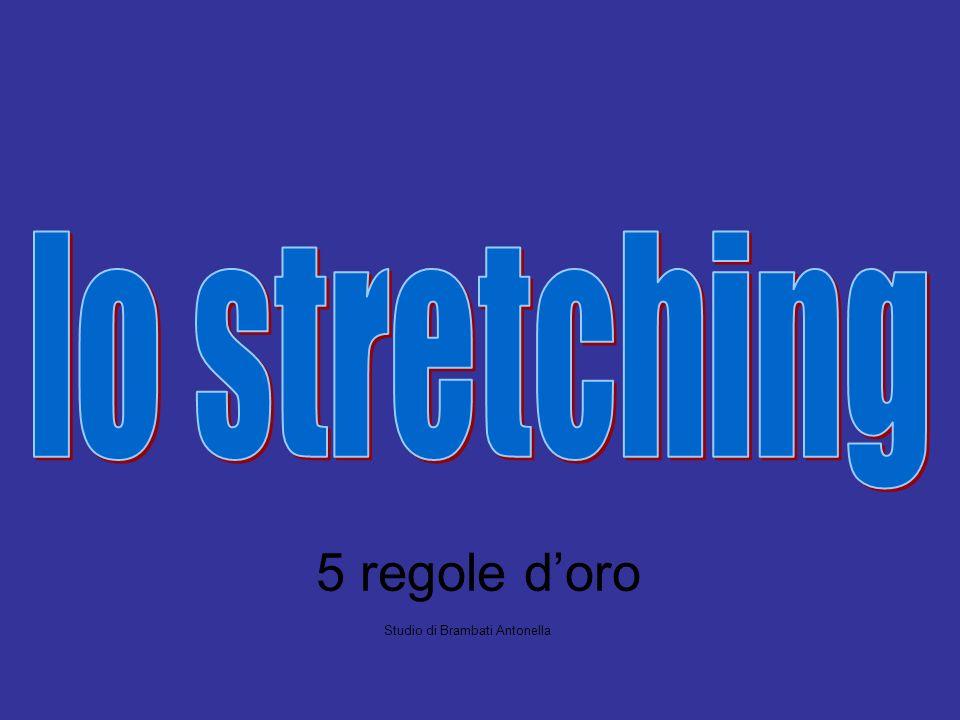 lo stretching 5 regole d'oro Studio di Brambati Antonella