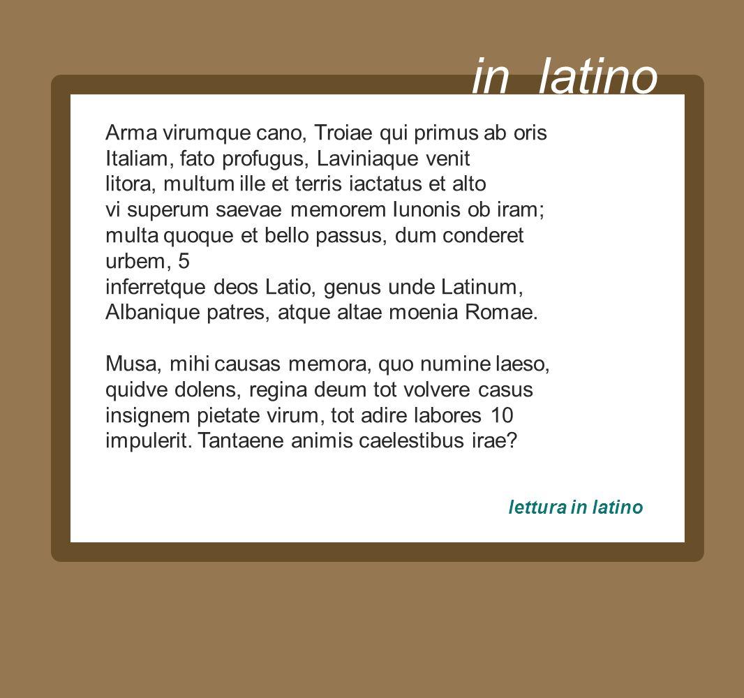 in latino Arma virumque cano, Troiae qui primus ab oris