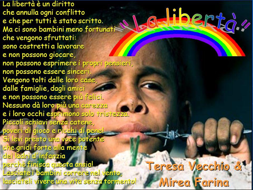 La libertà Teresa Vecchio & Mirea Farina La libertà è un diritto