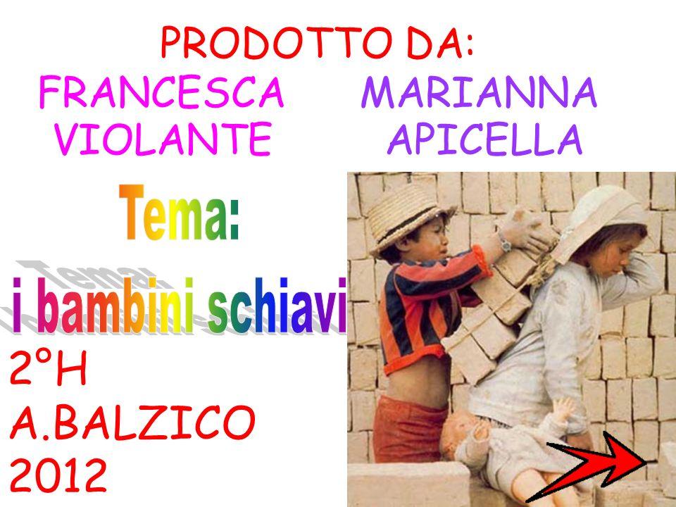 PRODOTTO DA: FRANCESCA MARIANNA VIOLANTE APICELLA