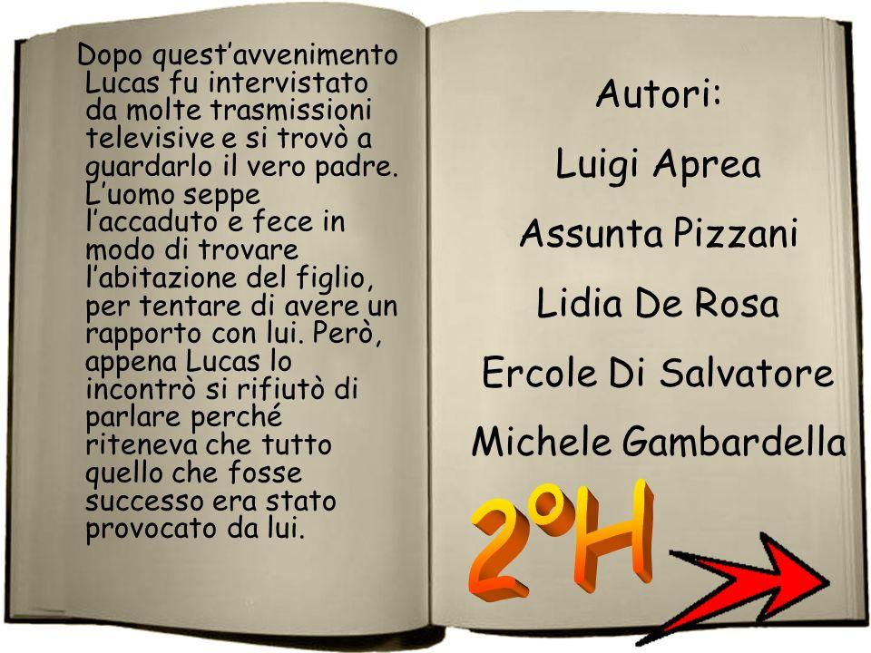 2°H Autori: Luigi Aprea Assunta Pizzani Lidia De Rosa