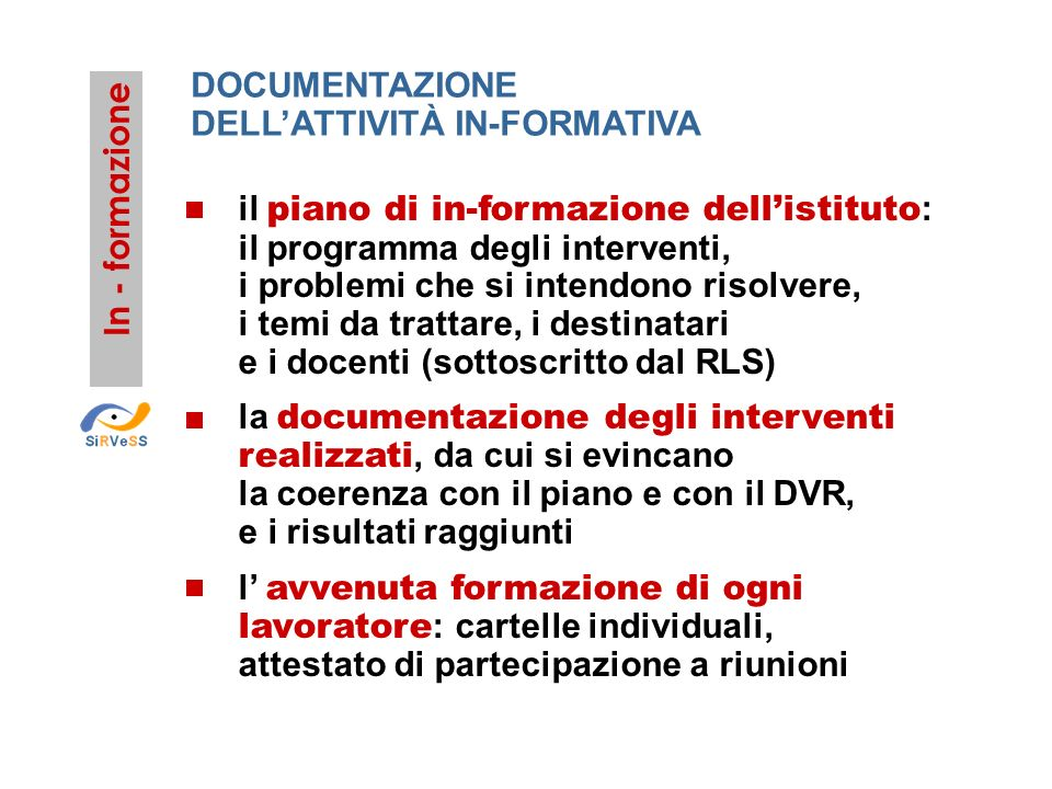 DOCUMENTAZIONE DELL'ATTIVITÀ IN-FORMATIVA. il piano di in-formazione dell'istituto: il programma degli interventi,