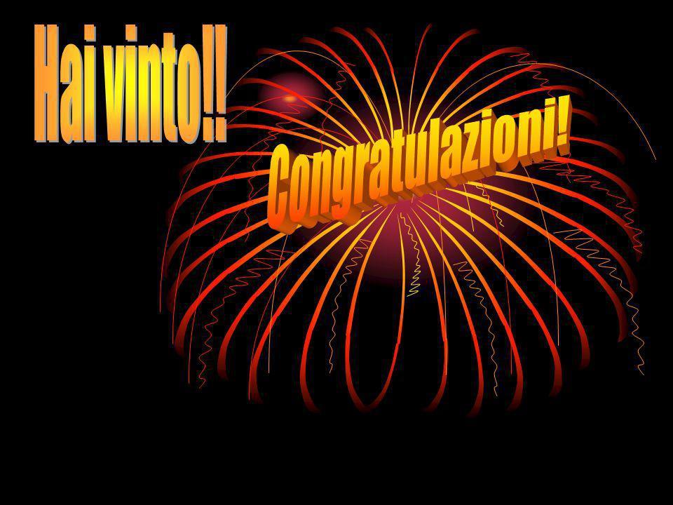 Hai vinto!! Congratulazioni!