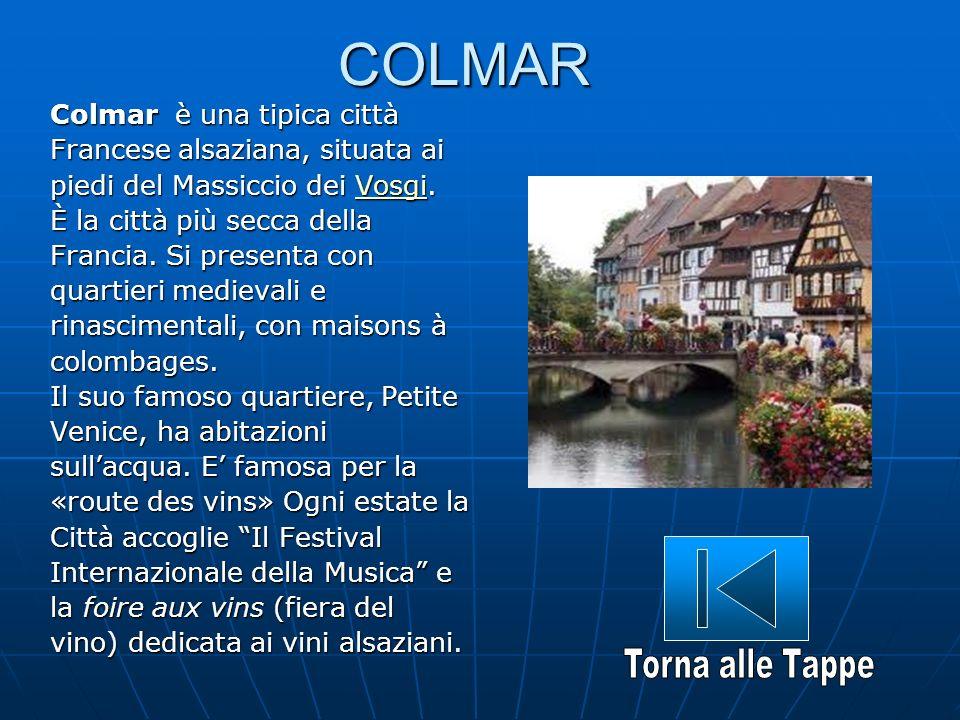 COLMAR Colmar è una tipica città Francese alsaziana, situata ai