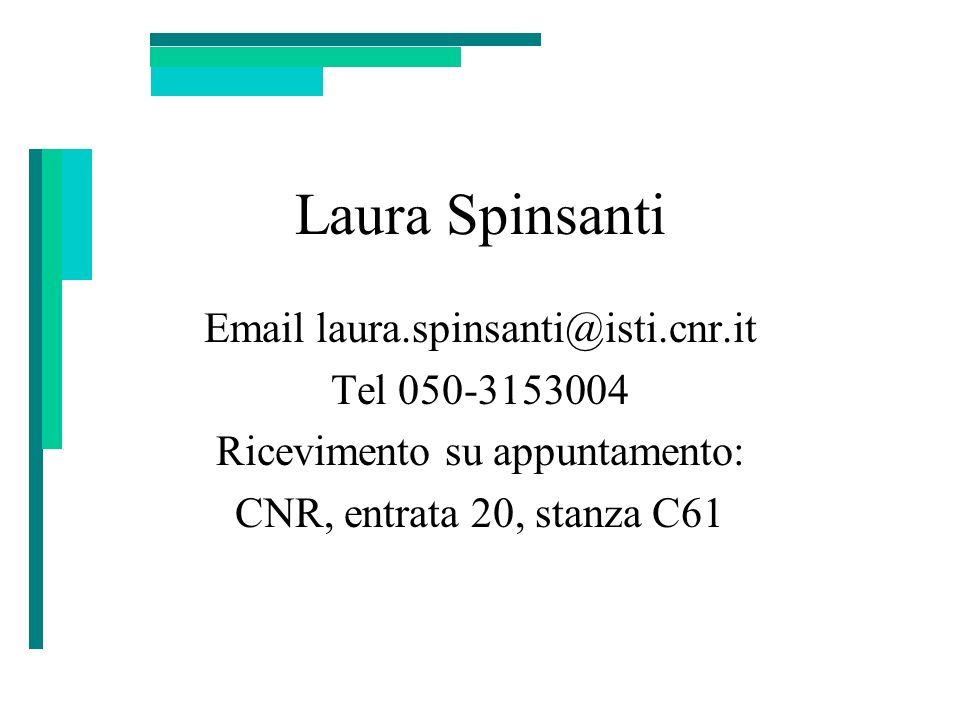 Laura Spinsanti Email laura.spinsanti@isti.cnr.it Tel 050-3153004