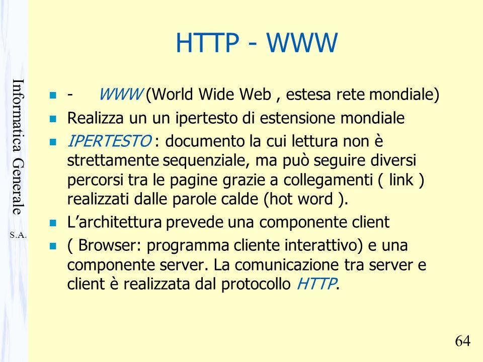 HTTP - WWW - WWW (World Wide Web , estesa rete mondiale)