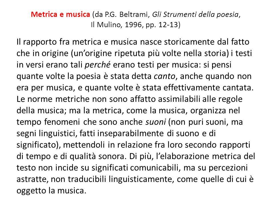 Metrica e musica (da P.G. Beltrami, Gli Strumenti della poesia, Il Mulino, 1996, pp. 12-13)