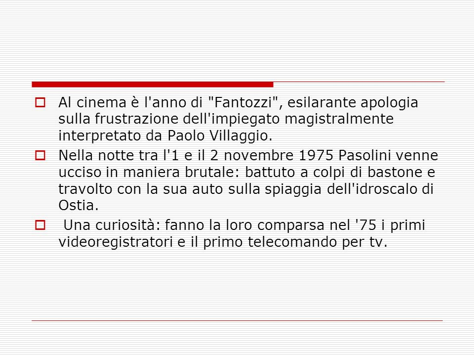 Al cinema è l anno di Fantozzi , esilarante apologia sulla frustrazione dell impiegato magistralmente interpretato da Paolo Villaggio.