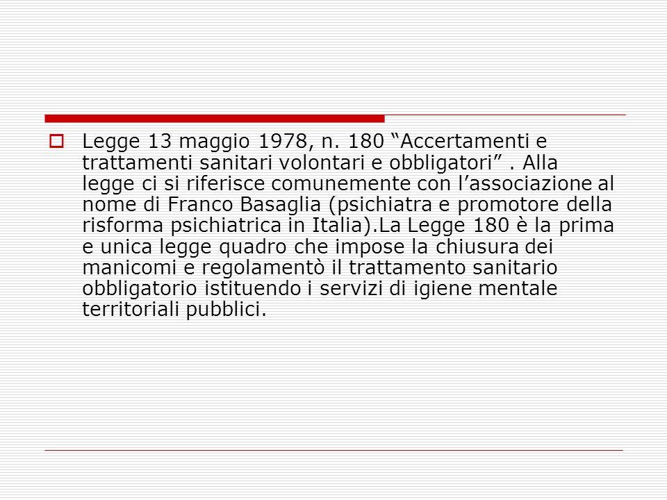 Legge 13 maggio 1978, n. 180 Accertamenti e trattamenti sanitari volontari e obbligatori .