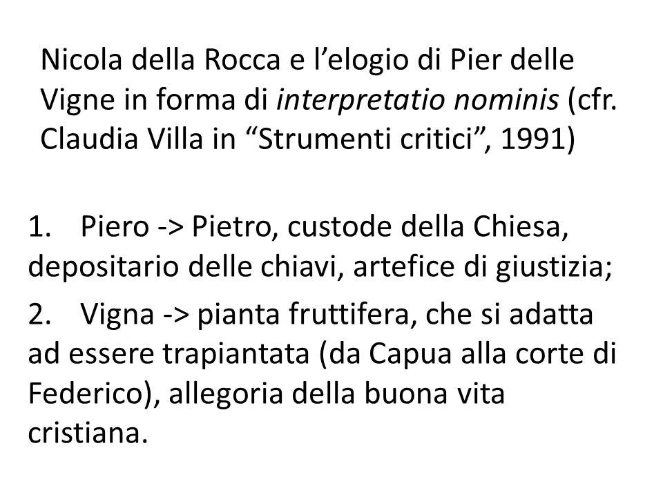 Nicola della Rocca e l'elogio di Pier delle Vigne in forma di interpretatio nominis (cfr. Claudia Villa in Strumenti critici , 1991)