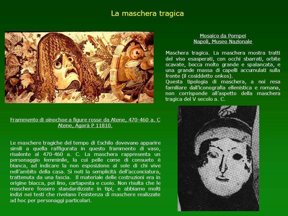 La maschera tragica Mosaico da Pompei Napoli, Museo Nazionale