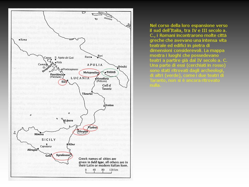 Nel corso della loro espansione verso il sud dell'Italia, tra IV e III secolo a. C., i Romani incontrarono molte città greche che avevano una intensa vita teatrale ed edifici in pietra di dimensioni considerevoli. La mappa mostra i luoghi che possedevano teatri a partire già dal IV secolo a. C.