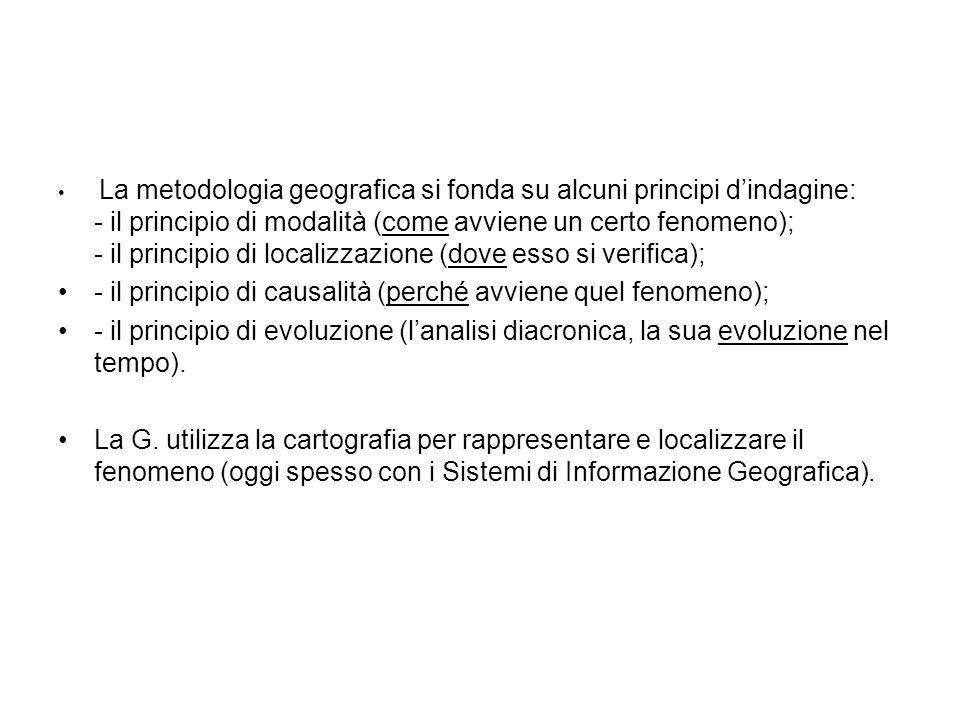 - il principio di causalità (perché avviene quel fenomeno);