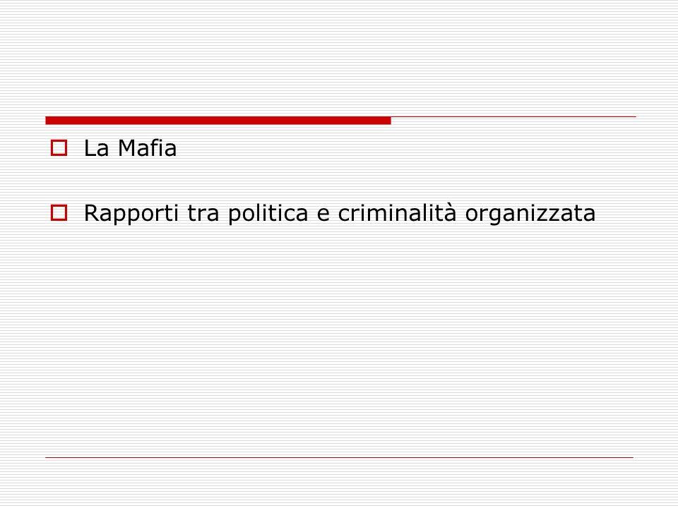 La Mafia Rapporti tra politica e criminalità organizzata
