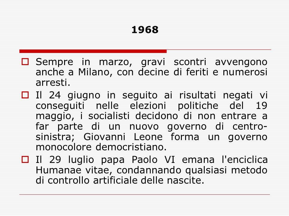 1968 Sempre in marzo, gravi scontri avvengono anche a Milano, con decine di feriti e numerosi arresti.
