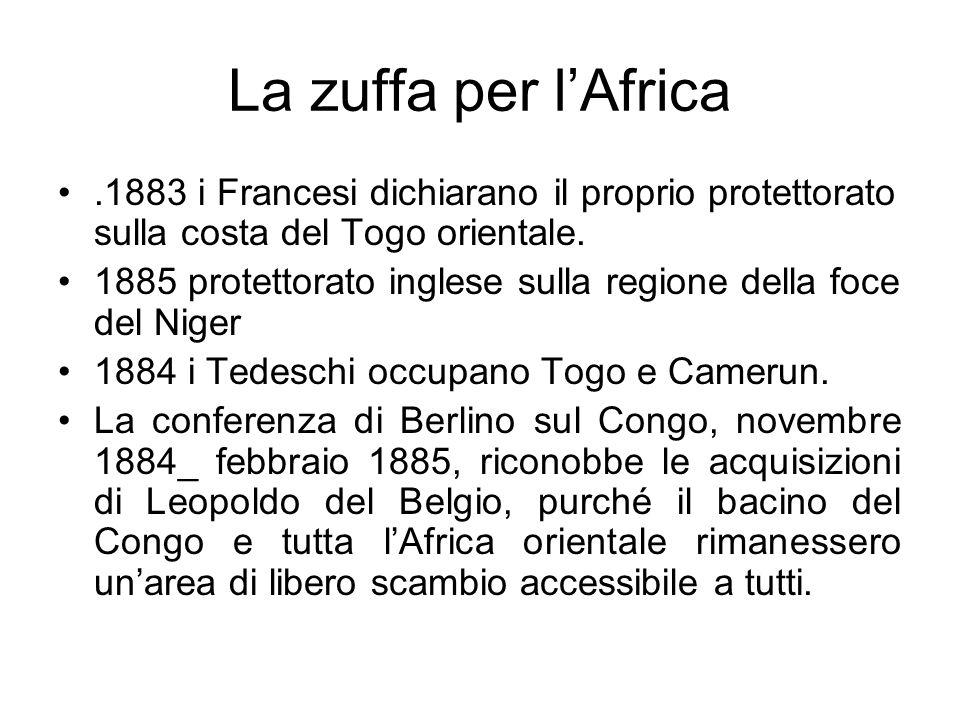 La zuffa per l'Africa .1883 i Francesi dichiarano il proprio protettorato sulla costa del Togo orientale.
