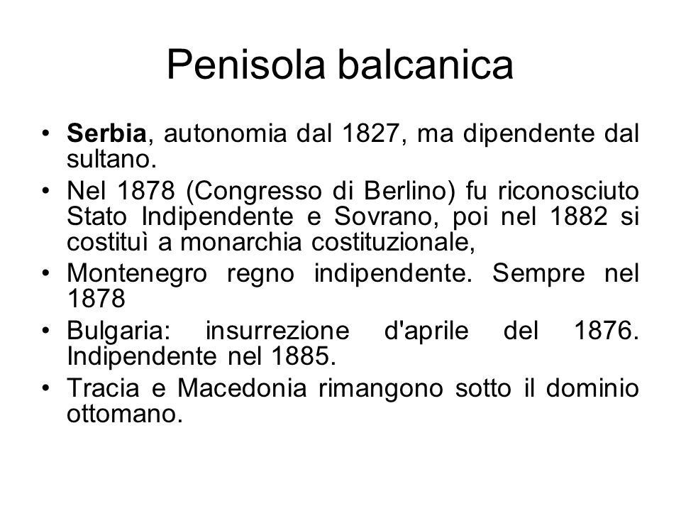 Penisola balcanicaSerbia, autonomia dal 1827, ma dipendente dal sultano.
